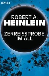 Robert A.  Heinlein - Zerreißprobe im All