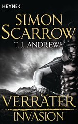 Simon  Scarrow, T. J.  Andrews - Invasion - Verräter (4)