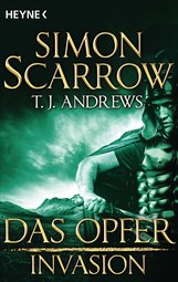 Simon  Scarrow, T. J.  Andrews - Invasion - Das Opfer (5)