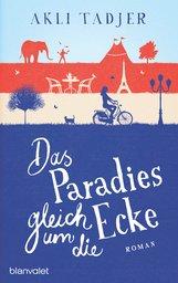 Akli  Tadjer - Das Paradies gleich um die Ecke