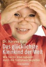 Harvey  Karp - Das glücklichste Kleinkind der Welt