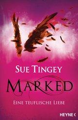 Sue  Tingey - Marked - Eine teuflische Liebe