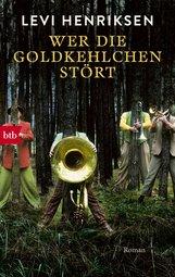 Levi  Henriksen - Wer die Goldkehlchen stört