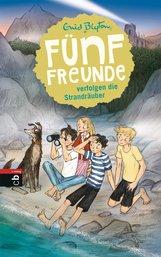 Enid  Blyton - Fünf Freunde verfolgen die Strandräuber