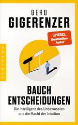 Gerd  Gigerenzer - Bauchentscheidungen
