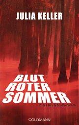 Julia  Keller - Blutroter Sommer