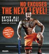 Seyit Ali  Shobeiri, Jennifer  Strunk - No Excuses: The next Level!