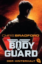 Chris  Bradford - Bodyguard - Der Hinterhalt