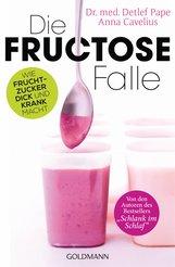 Anna  Cavelius, Detlef  Pape - Die Fructose-Falle