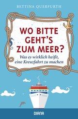 Bettina  Querfurth - Wo bitte geht's zum Meer?