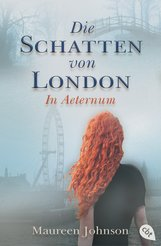Maureen  Johnson - Die Schatten von London - In Aeternum