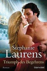 Stephanie  Laurens - Triumph des Begehrens