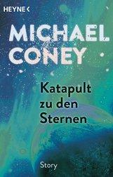 Michael  Coney - Katapult zu den Sternen