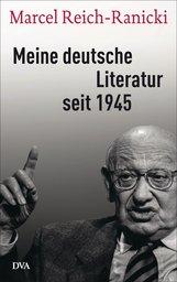 Marcel  Reich-Ranicki, Thomas  Anz  (Hrsg.) - Meine deutsche Literatur seit 1945