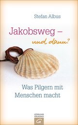 Stefan  Albus - Jakobsweg - und dann?