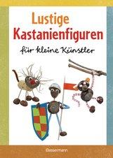 Norbert  Pautner - Lustige Kastanienfiguren für kleine Künstler
