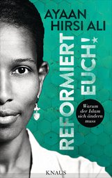 Ayaan  Hirsi Ali - Reformiert euch!