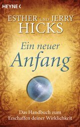Esther  Hicks, Jerry  Hicks - Ein neuer Anfang