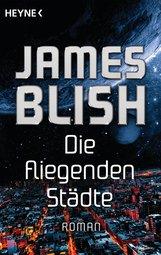 James  Blish - Die fliegenden Städte