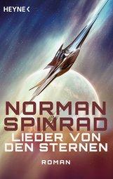 Norman  Spinrad - Lieder von den Sternen
