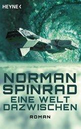 Norman  Spinrad - Eine Welt dazwischen