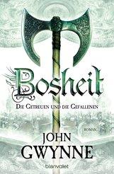 John  Gwynne - Bosheit - Die Getreuen und die Gefallenen 2