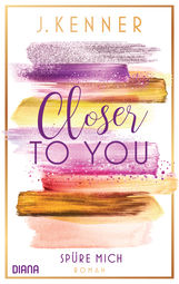 J.  Kenner - Closer to you (2): Spüre mich