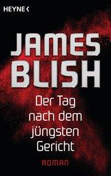 James  Blish - Der Tag nach dem jüngsten Gericht