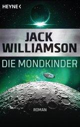 Jack  Williamson - Die Mondkinder