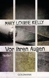 Mary Louise  Kelly - Vor ihren Augen