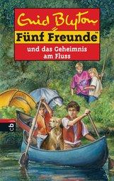 Enid  Blyton - Fünf Freunde und das Geheimnis am Fluss