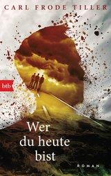 Carl Frode  Tiller - Wer du heute bist