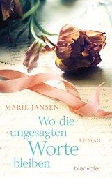 Marie  Jansen - Wo die ungesagten Worte bleiben