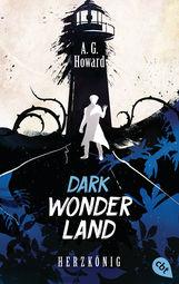 A.G.  Howard - Dark Wonderland - Herzkönig