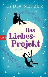 Lydia  Netzer - Das Liebes-Projekt