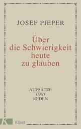 Josef  Pieper - Schwierigkeit