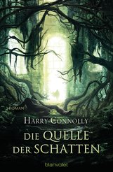 Harry  Connolly - Die Quelle der Schatten