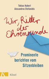 Tobias  Haberl  (Hrsg.), Alexandros  Stefanidis  (Hrsg.) - Wir, Ritter der Ehrenrunde