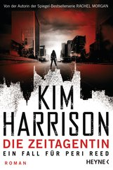 Kim  Harrison - Die Zeitagentin - Ein Fall für Peri Reed