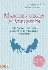 Marianne  Vier, Lothar  Schröer - Märchen gegen das Vergessen