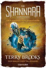 Terry  Brooks - Die Shannara-Chroniken: Der Magier von Shannara 2 - Der Baum der Talismane