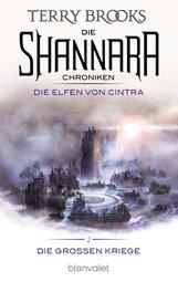 Terry  Brooks - Die Shannara-Chroniken: Die Großen Kriege 2 - Die Elfen von Cintra