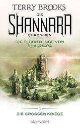 Terry  Brooks - Die Shannara-Chroniken: Die Großen Kriege 3 - Die Flüchtlinge von Shannara