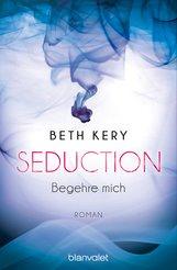 Beth  Kery - Seduction - Begehre mich