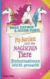 Maggie  Stiefvater, Jackson  Pearce - Pip Bartlett und die magischen Tiere 2