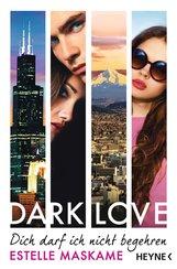Estelle  Maskame - DARK LOVE - Dich darf ich nicht begehren