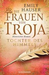 Emily  Hauser - Die Frauen von Troja