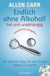 Allen  Carr - Endlich ohne Alkohol! frei und unabhängig - Erweiterte Ausgabe