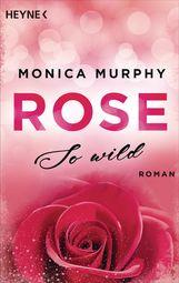 Monica  Murphy - Rose - So wild