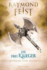 Raymond  Feist, Joel  Rosenberg - Die Legenden von Midkemia 2